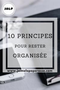 10 principes pour rester organisée !