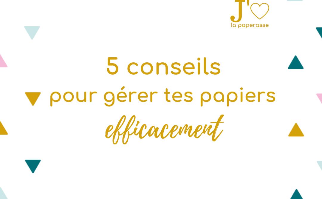 5 conseils pour gérer tes papiers efficacement ! #jaimelapaperasse #entrepreneuriat #entreprise #business #organisation #creation #entrepreneur #freelance #blog
