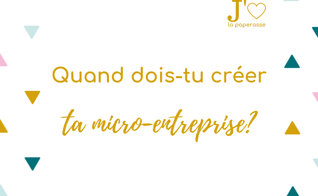 A quel moment doit-on créer une entreprise ? Quand est-ce obligatoire ? recommandé ? quel est le bon moment ? #jaimelapaperasse #microentrepreneur #autoentrepreneur #microentreprise #entreprise #creation #business #blog #affiliation