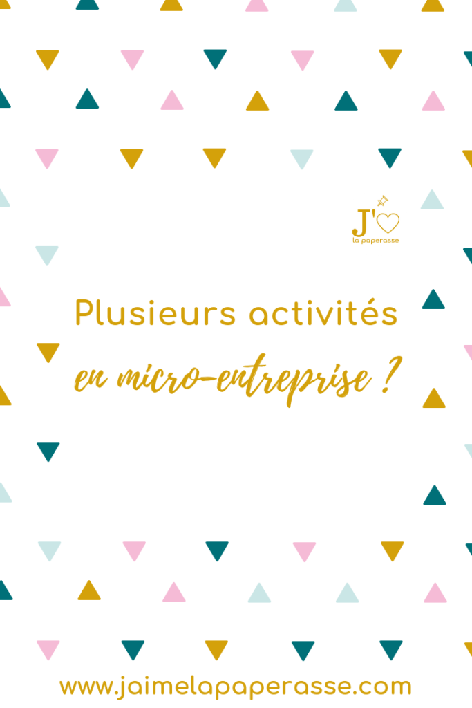 Peut-on avoir plusieurs activités quand on est en micro-entreprise ? Réponse dans cet article ! #jaimelapaperasse #microentreprise #autoentrepreneur #freelance #business #blogging #creation #entreprise