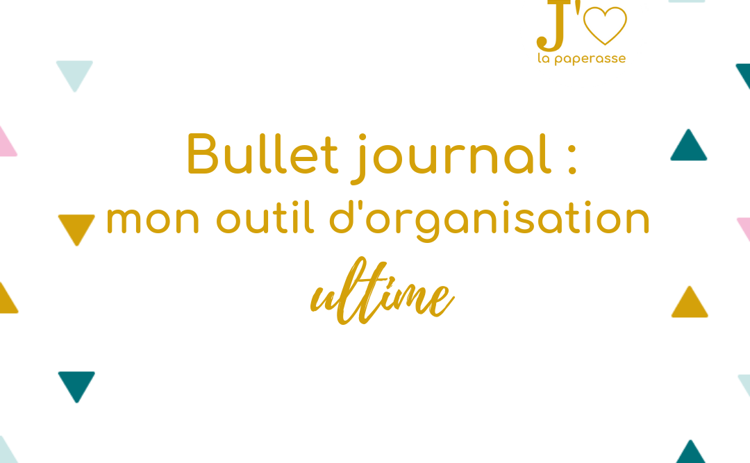 Le bullet journal : outil d'organisation ultime #jaimelapaperasse #entrepreneuriat #blog