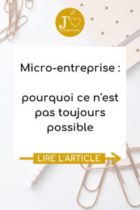 Pourquoi la micro-entreprise n'est pas toujours possible pour lancer ton business. #jaimelapaperasse #microentreprise #autoentrepreneur #entrepreneuriat #blog